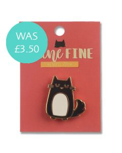 Feline Fine Pin Badge