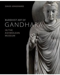 Buddhist Art of Gandhara In the Ashmolean Museum