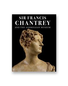 Sir Francis Chantrey And The Ashmolean Museum