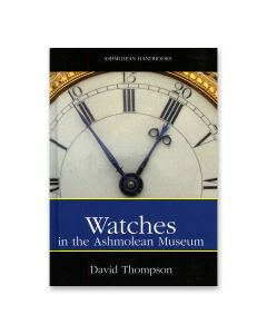 Watches In The Ashmolean Museum (Hardback)